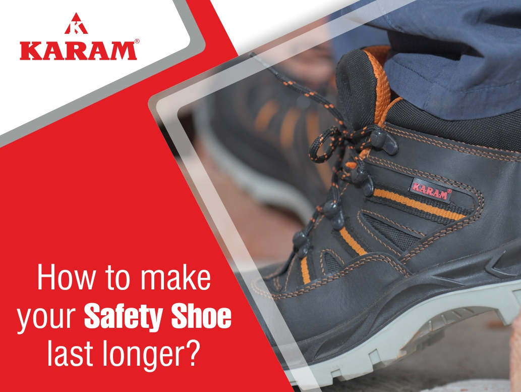 How to Make your Safety Shoes Last Longer?